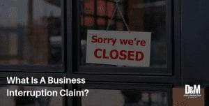 What Is A Business Interruption Claim?
